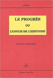 Le Progres ou l'opium de l'histoire