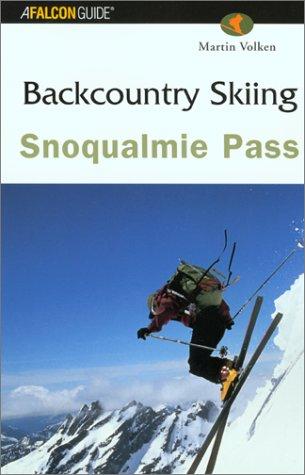 Backcountry Skiing Snoqualmie Pass (Falcon Guides Backcountry Skiing) por Martin Volken