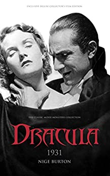 Dracula 1931 (The Classic Movie Monsters Collection) (English Edition) par [Burton, Nige]