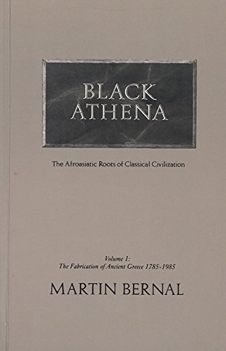 Black Athena: the Afroasiatic Roots of Classical Civilization, Volume 2: 002 (Black Athena: The Afroaslatic Roots of Classical Civilizatio)