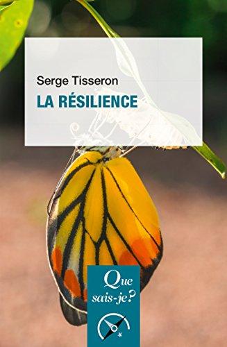 La résilience: « Que sais-je ? » n° 3785 par Serge Tisseron