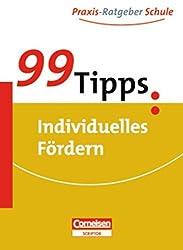 99 Tipps - Praxis-Ratgeber Schule für die Sekundarstufe I und II: Individuelles Fördern: Buch