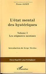 L'état mental des hystériques : Volume 1, les stigmates mentaux