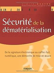 Sécurité de la dématérialisation : De la signature électronique au coffre-fort numérique, une démarche de mise en oeuvre