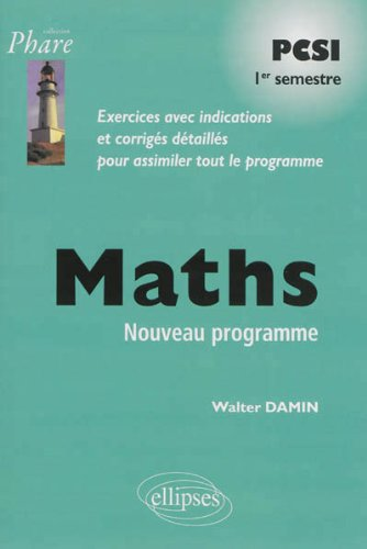 Maths PCSI 1er Semestre Exercices Avec Indications Programme 2013