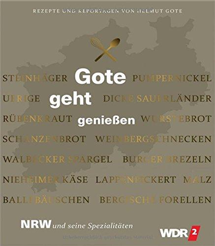 gote-geht-geniessen-nrw-und-seine-spezialitaten-rezepte-und-reportagen-von-helmut-gote