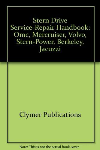 Stern Drive Service-Repair Handbook: Omc, Mercruiser, Volvo, Stern-Power, Berkeley, Jacuzzi -