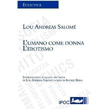 L'Umano Come Donna. L'Erotismo