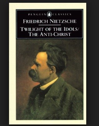 Twilight of the Idols and The Anti-Christ (Penguin Classics) by Nietzsche, Friedrich New Edition (1990) (Anti Lane Wave)