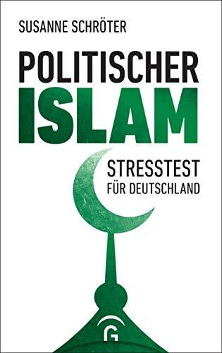 Politischer Islam: Stresstest für Deutschland