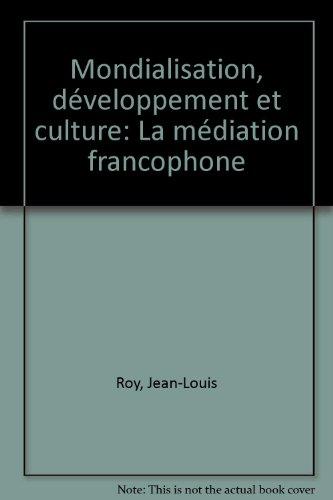 Mondialisation, développement et culture