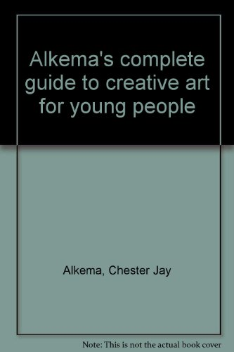 Alkema's complete guide to creative art for young people