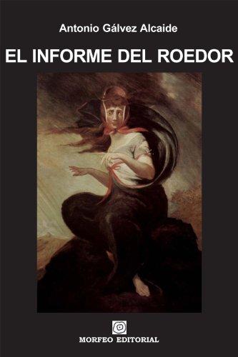 El informe del roedor por Antonio Gálvez Alcaide