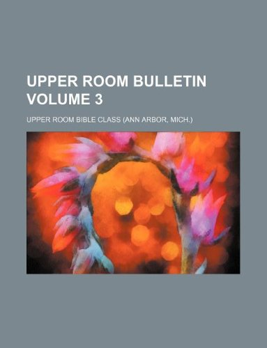 Upper room bulletin Volume 3