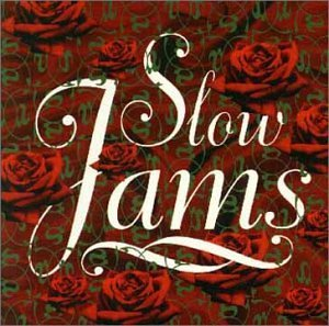 Slow Jams by Slow Jams