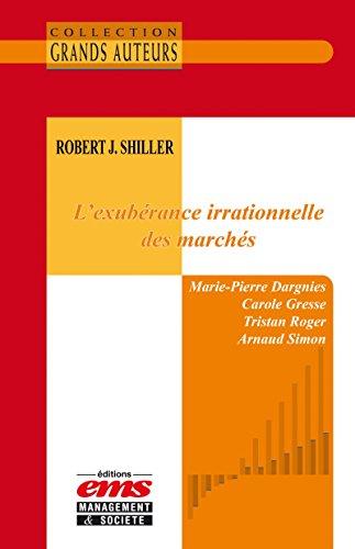 Robert J. Shiller - L'exubérance irrationnelle des marchés (Les Grands Auteurs)