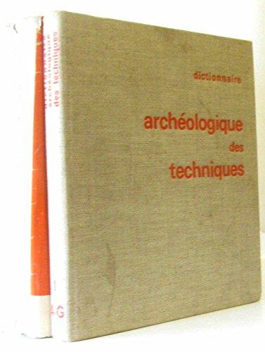 Dictionnaire archéologique des techniques, Tome I: Techniques A -G -Abaque -Greffe, Tome II: H à Z Dictionnaire Archéologique des Techniques, Tome I: Techniques A -G -Abaque