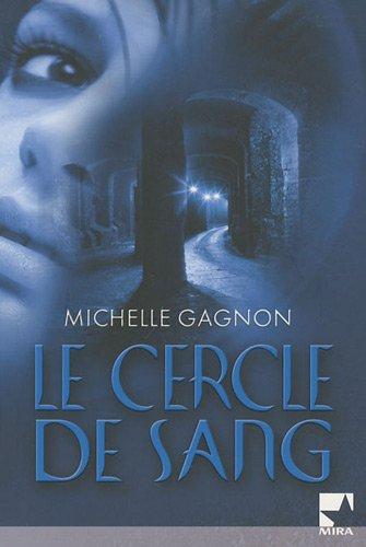 Le cercle de sang par Michelle Gagnon