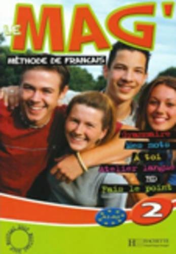 Le Mag. Livre de l'élève. Per la Scuola media: 2