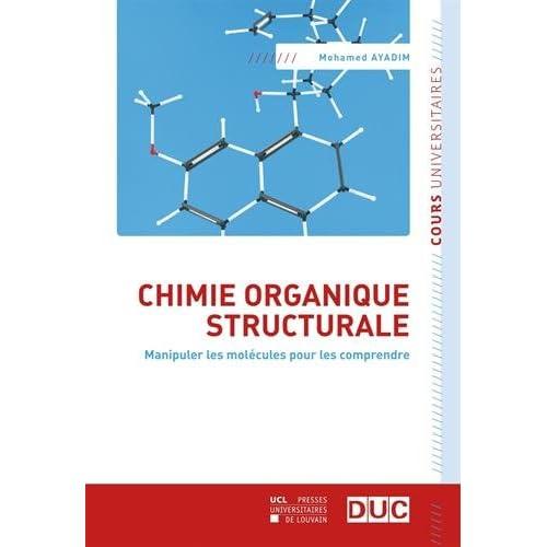 Chimie organique structurale: Manipuler les molécules pour les comprendre