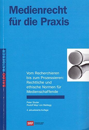 Medienrecht für die Praxis: Vom Recherchieren bis zum Prozessieren: Rechtlich...
