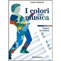 I colori della musica. Con 2 CD Audio. Per la