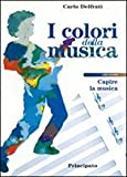 I colori della musica. Per la Scuola media. Con 2 CD Audio