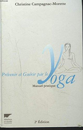 Prvenir et gurir par le yoga. Manuel pratique, 2me dition