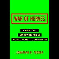 War of Nerves: Chemical Warfare from World War I to Al-Qaeda (English Edition)