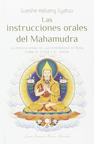 Las Instrucciones Orales De Mahamudra por Gueshe Kelsang Gyatso