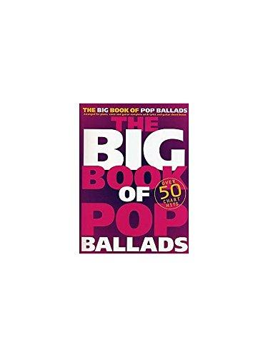 The Big Book Of Pop Ballads. Für Klavier, Gesang & Gitarre(mit Griffbildern)