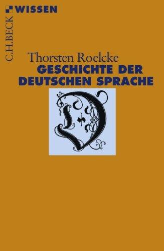 Geschichte der deutschen Sprache (Beck'sche Reihe)