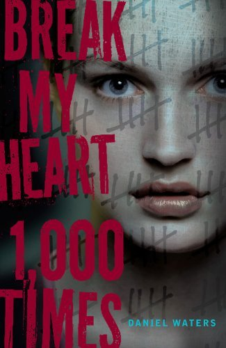 Break My Heart 1,000 Times by Daniel Waters (2012-10-16)