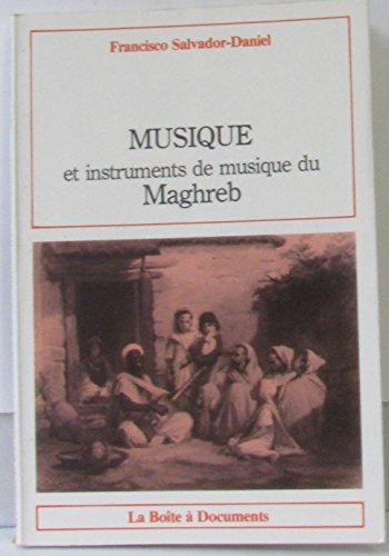 Musique et instruments de musique du Maghreb par Francisco Salvador-Daniel