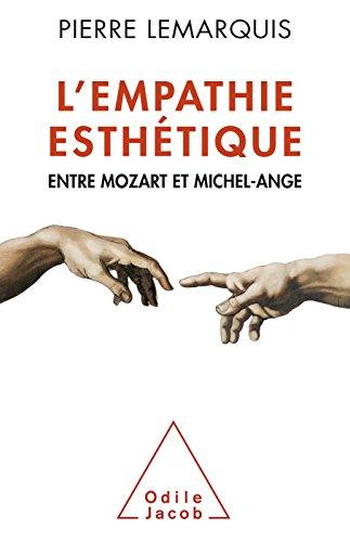 Livre gratuits en ligne L' Empathie esthétique: Entre Mozart et Michel-Ange pdf