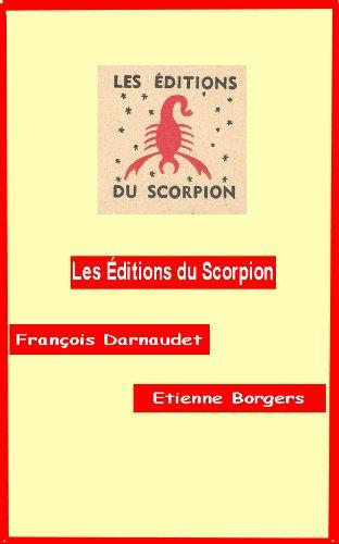Couverture du livre Les éditions du Scorpion (1946-1969) : de Boris Vian à Maurice Dekobra suivi par Boris Vian, le pasticheur plagié : un plagiat britannique de Vernon Sullivan