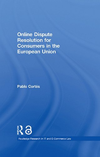 Online Dispute Resolution for Consumers in the European Union (Open Access) (Routledge Research in Information Technology and E-Commerce Law) (English Edition)