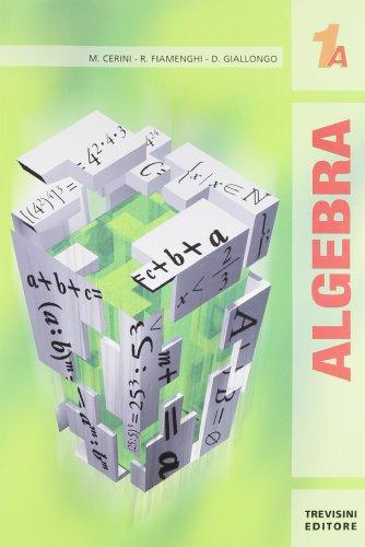 Algebra 1. Tomi A-B. Per le Scuole superiori
