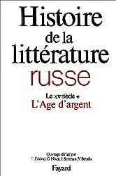 Histoire de la littérature russe, tome 4 : Le XXe siècle - L'Age d'argent