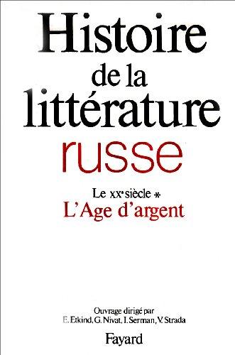 Histoire de la littérature russe, tome 4 : Le XXe siècle - L'Age d'argent par Efim Etkind
