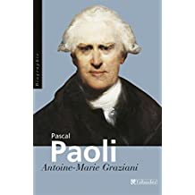 Pascal Paoli: Père de la patrie corse