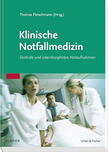 Klinische Notfallmedizin: Zentrale und interdisziplinäre Notaufnahmen