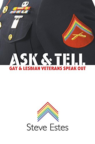 Ask and Tell: Gay and Lesbian Veterans Speak Out (English Edition) -