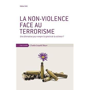 La non-violence face au terrorisme: Une alternative pour rompre la spirale de la violence ?