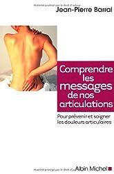 Comprendre les messages de nos articulations : Pour prévenir et soigner les douleurs articulaires