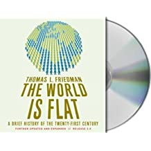 [ [ The World Is Flat, Release 3.0: A Brief History of the Twenty-First Century ] ] By Friedman, Thomas L ( Author ) Jul - 2007 [ Compact Disc ]