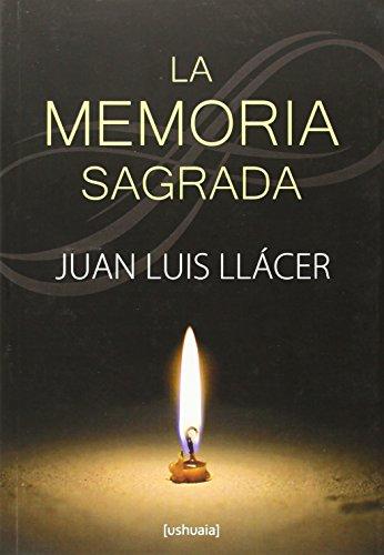 La memoria sagrada por Juan Luis Llácer Fernández-Mayoralas