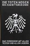 Die Toten Hosen - Bis Zum Bitteren Ende- inklusive 'Laune der Natur': Das Songbook mit allen Texten...