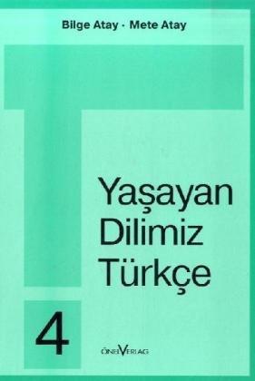 Unsere Lebende Sprache /Yasayan Dilimiz Türkce / Yasayan Dilimiz Türkce 4. Schuljahr