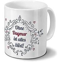 Tasse mit Namen Dagmar Positive Eigenschaften